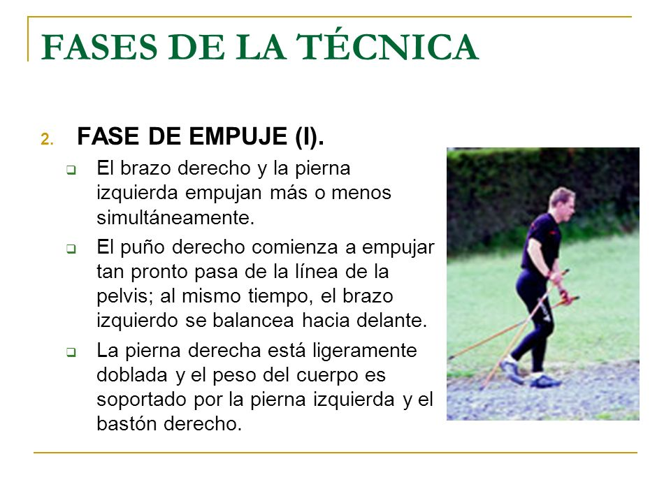 FASES DE LA TÉCNICA FASE DE EMPUJE (I).