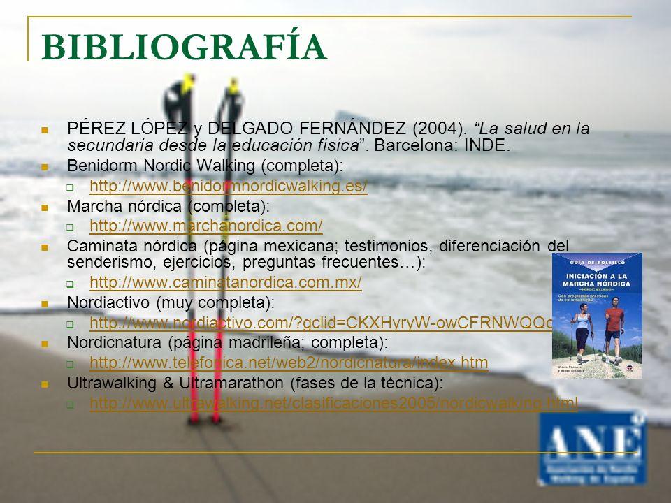 BIBLIOGRAFÍA PÉREZ LÓPEZ y DELGADO FERNÁNDEZ (2004). La salud en la secundaria desde la educación física . Barcelona: INDE.
