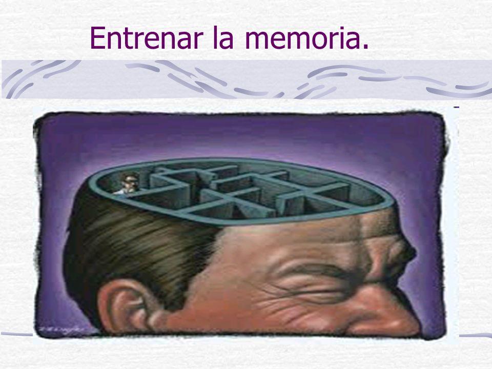 Entrenar la memoria.