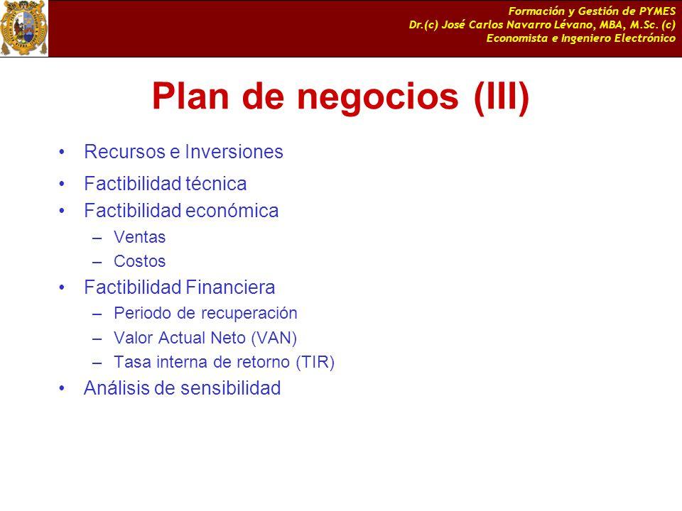 Plan de negocios (III) Recursos e Inversiones Factibilidad técnica