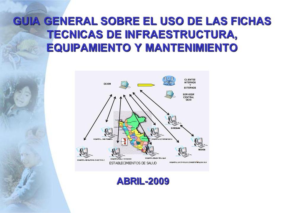 GUIA GENERAL SOBRE EL USO DE LAS FICHAS TECNICAS DE INFRAESTRUCTURA, EQUIPAMIENTO Y MANTENIMIENTO