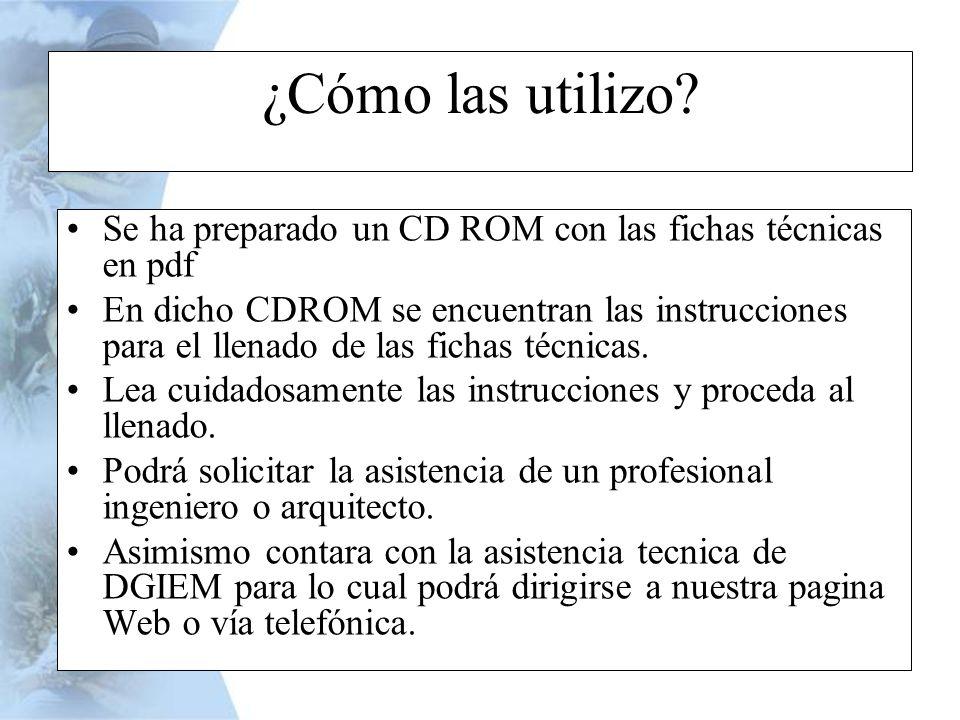 ¿Cómo las utilizo Se ha preparado un CD ROM con las fichas técnicas en pdf.
