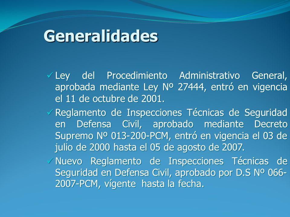 Generalidades Ley del Procedimiento Administrativo General, aprobada mediante Ley Nº 27444, entró en vigencia el 11 de octubre de 2001.