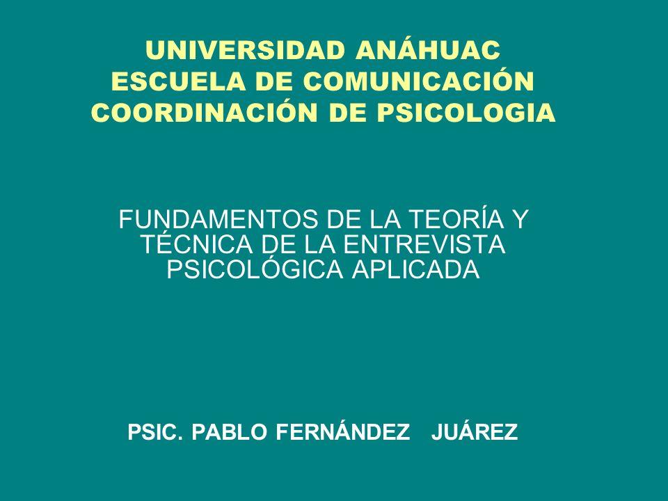 UNIVERSIDAD ANÁHUAC ESCUELA DE COMUNICACIÓN COORDINACIÓN DE PSICOLOGIA