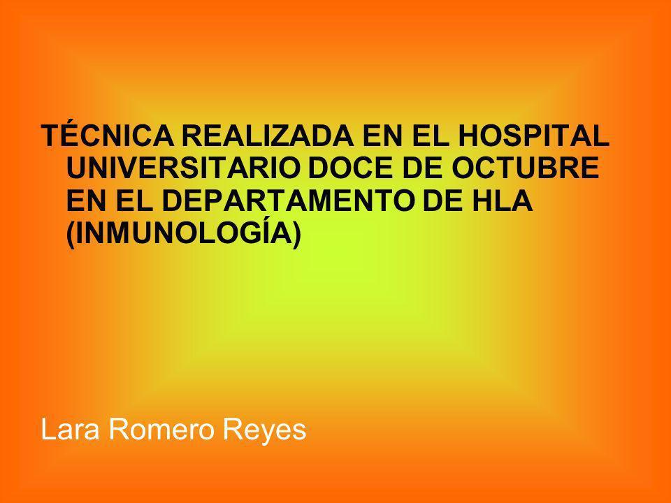 TÉCNICA REALIZADA EN EL HOSPITAL UNIVERSITARIO DOCE DE OCTUBRE EN EL DEPARTAMENTO DE HLA (INMUNOLOGÍA)