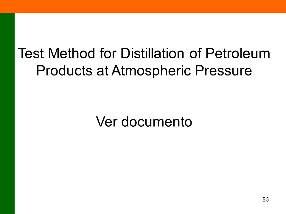 Test Method for Distillation of Petroleum Products at Atmospheric Pressure