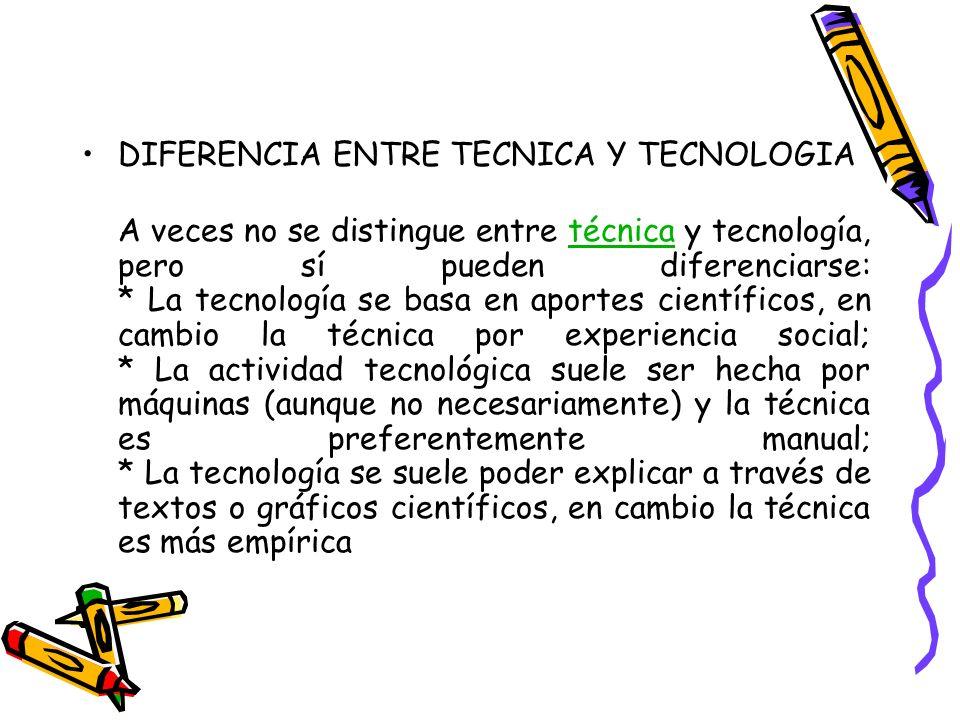 DIFERENCIA ENTRE TECNICA Y TECNOLOGIA