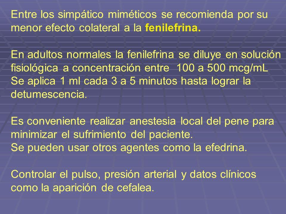 Entre los simpático miméticos se recomienda por su menor efecto colateral a la fenilefrina.