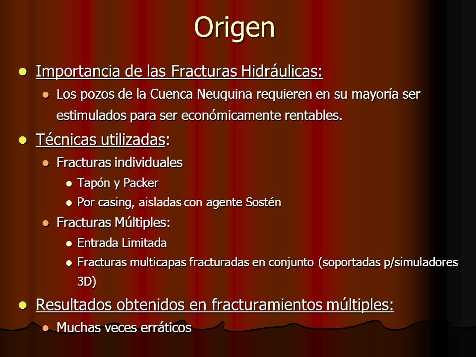 Origen Importancia de las Fracturas Hidráulicas: Técnicas utilizadas: