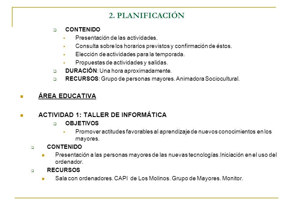 2. PLANIFICACIÓN ÁREA EDUCATIVA ACTIVIDAD 1: TALLER DE INFORMÁTICA