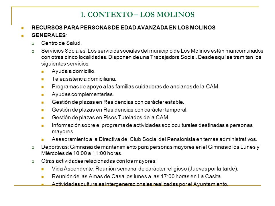 1. CONTEXTO – LOS MOLINOSRECURSOS PARA PERSONAS DE EDAD AVANZADA EN LOS MOLINOS. GENERALES: Centro de Salud.
