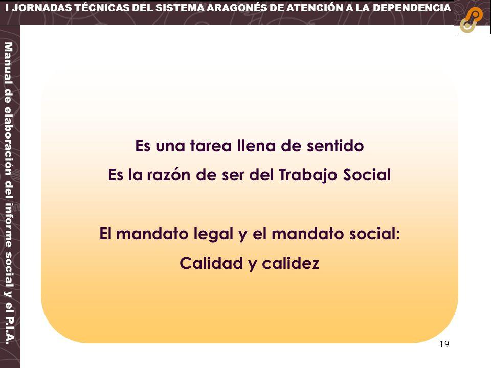 Es una tarea llena de sentido Es la razón de ser del Trabajo Social