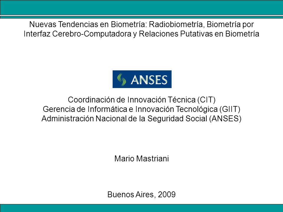Nuevas Tendencias en Biometría: Radiobiometría, Biometría por