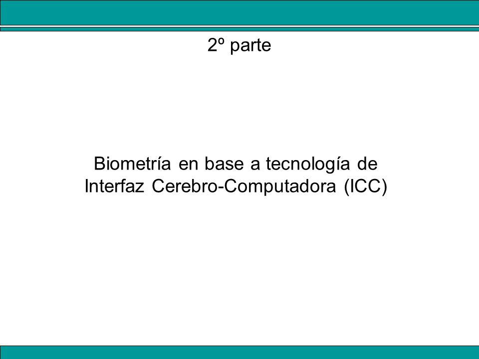 Biometría en base a tecnología de Interfaz Cerebro-Computadora (ICC)