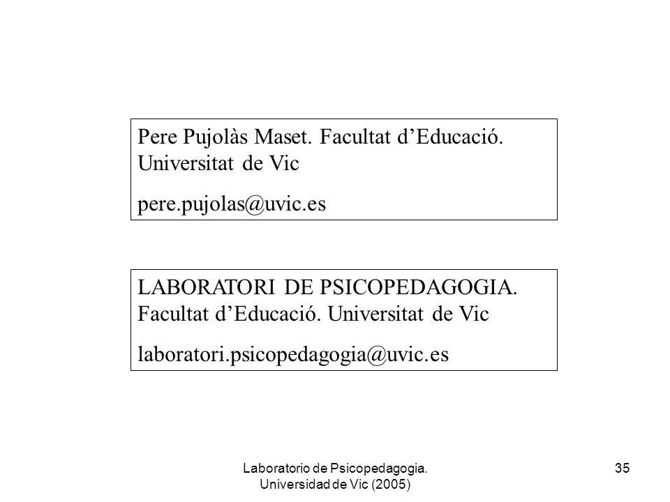 Laboratorio de Psicopedagogia. Universidad de Vic (2005)