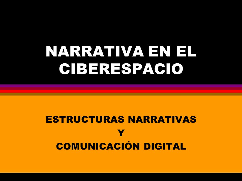 NARRATIVA EN EL CIBERESPACIO
