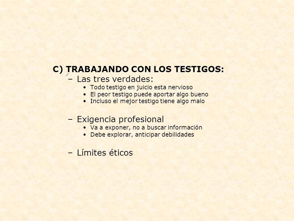 C) TRABAJANDO CON LOS TESTIGOS: Las tres verdades: