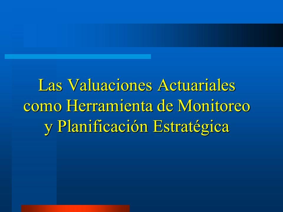 Las Valuaciones Actuariales como Herramienta de Monitoreo y Planificación Estratégica