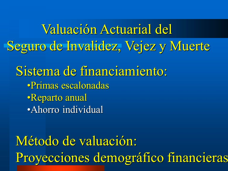 Valuación Actuarial del Seguro de Invalidez, Vejez y Muerte