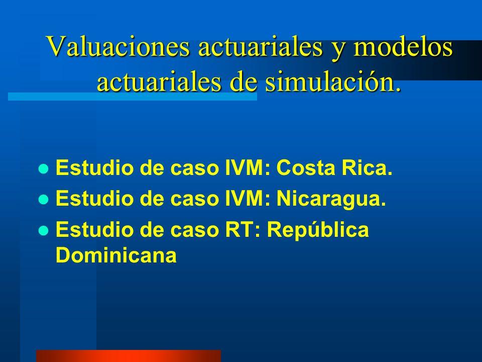 Valuaciones actuariales y modelos actuariales de simulación.