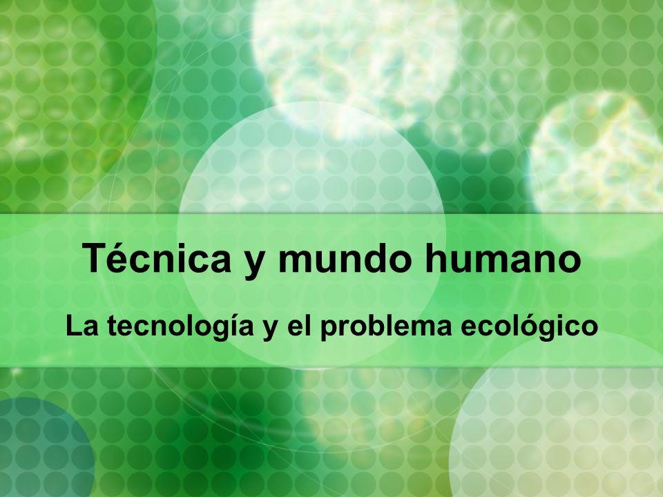 La tecnología y el problema ecológico