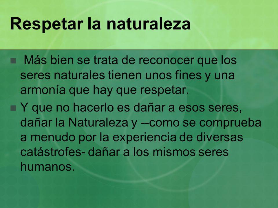 Respetar la naturaleza