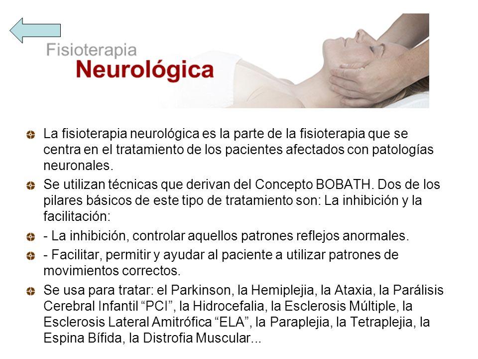 La fisioterapia neurológica es la parte de la fisioterapia que se centra en el tratamiento de los pacientes afectados con patologías neuronales.