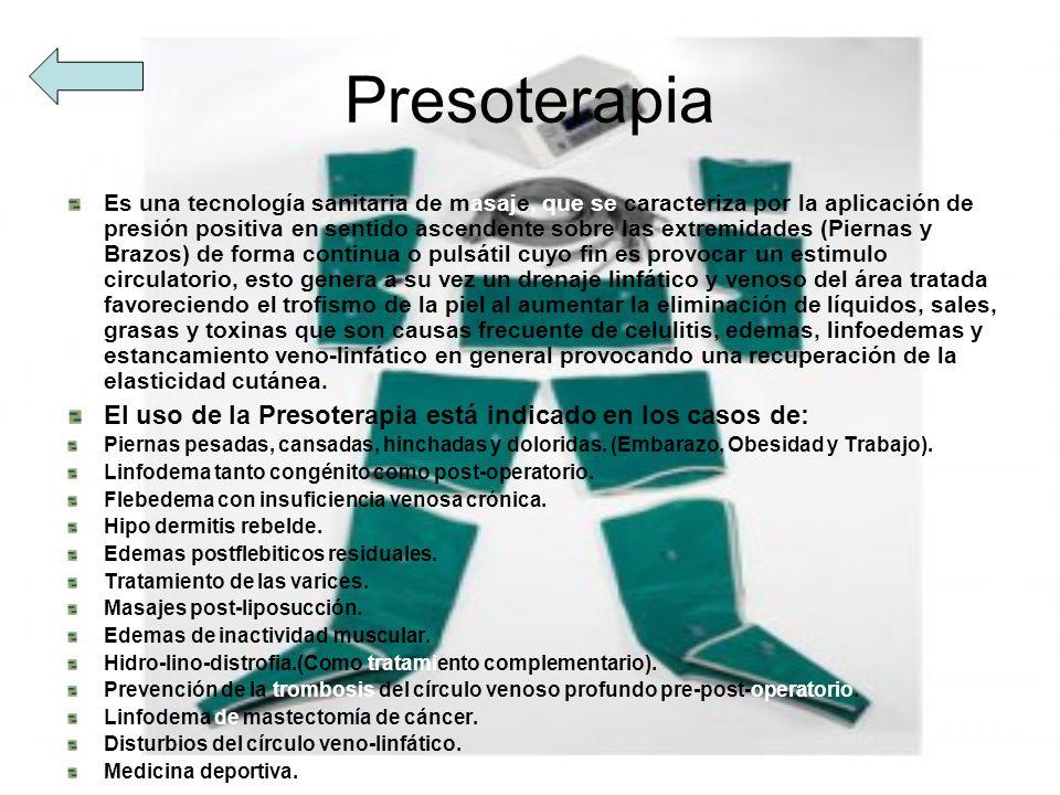 Presoterapia El uso de la Presoterapia está indicado en los casos de: