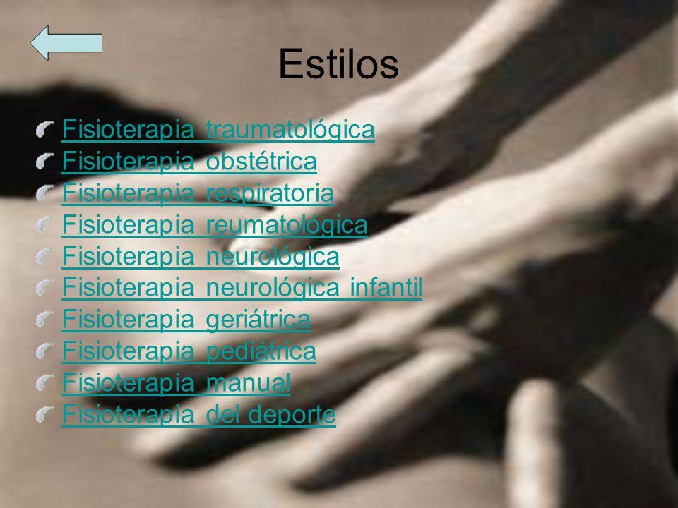 Estilos Fisioterapia traumatológica Fisioterapia obstétrica