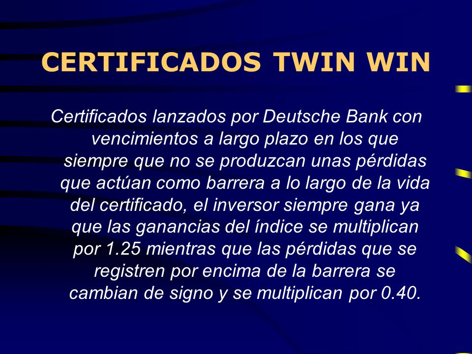 CERTIFICADOS TWIN WIN