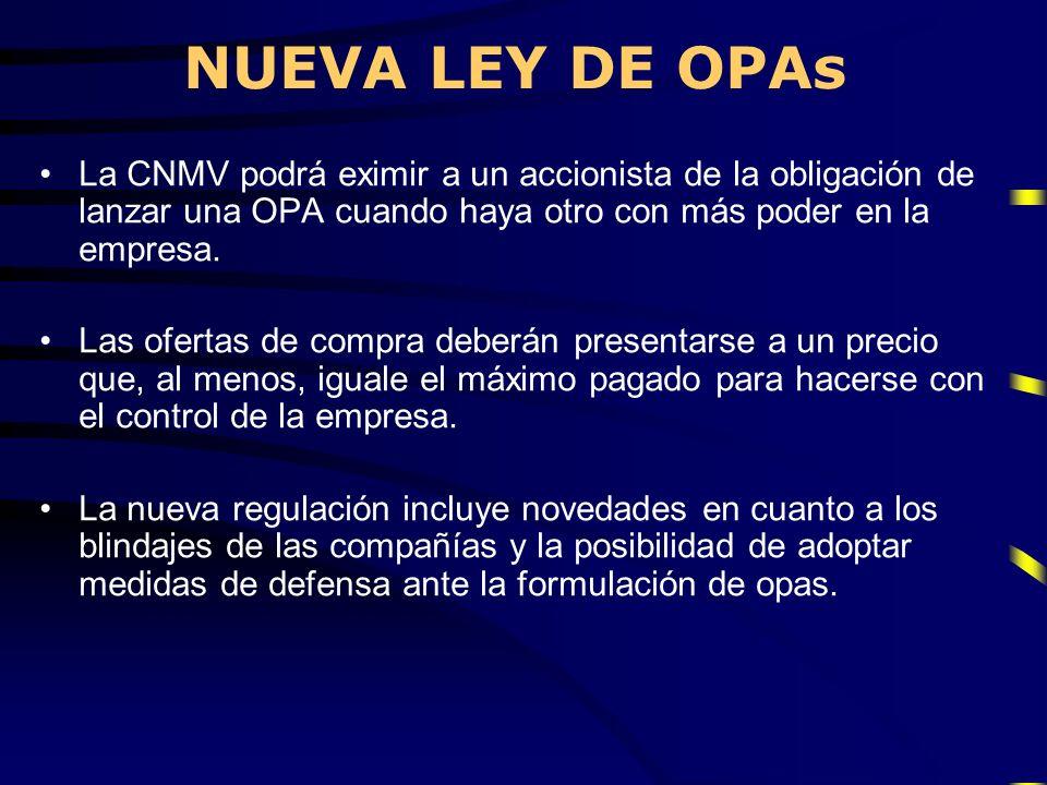 NUEVA LEY DE OPAsLa CNMV podrá eximir a un accionista de la obligación de lanzar una OPA cuando haya otro con más poder en la empresa.