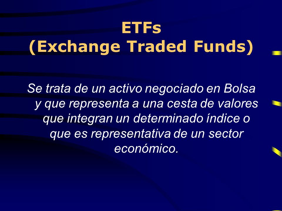 ETFs (Exchange Traded Funds)