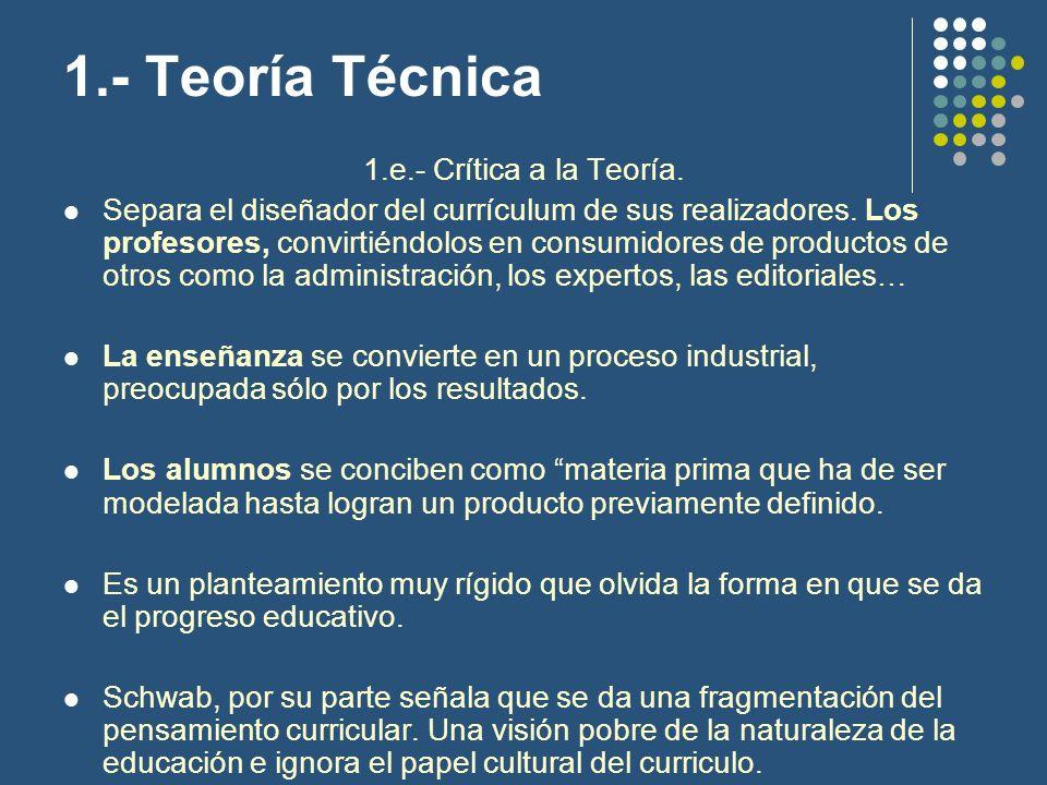 1.- Teoría Técnica 1.e.- Crítica a la Teoría.