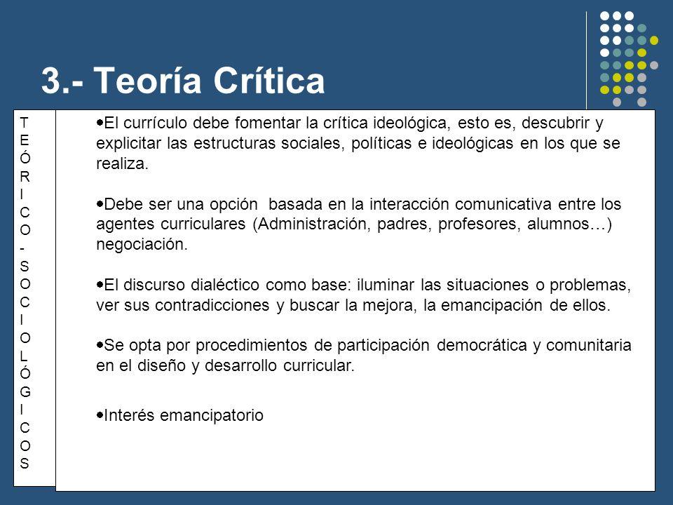3.- Teoría Crítica T. E. Ó. R. I. C. O. - S. L. G.