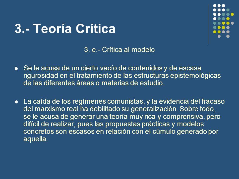 3.- Teoría Crítica 3. e.- Crítica al modelo
