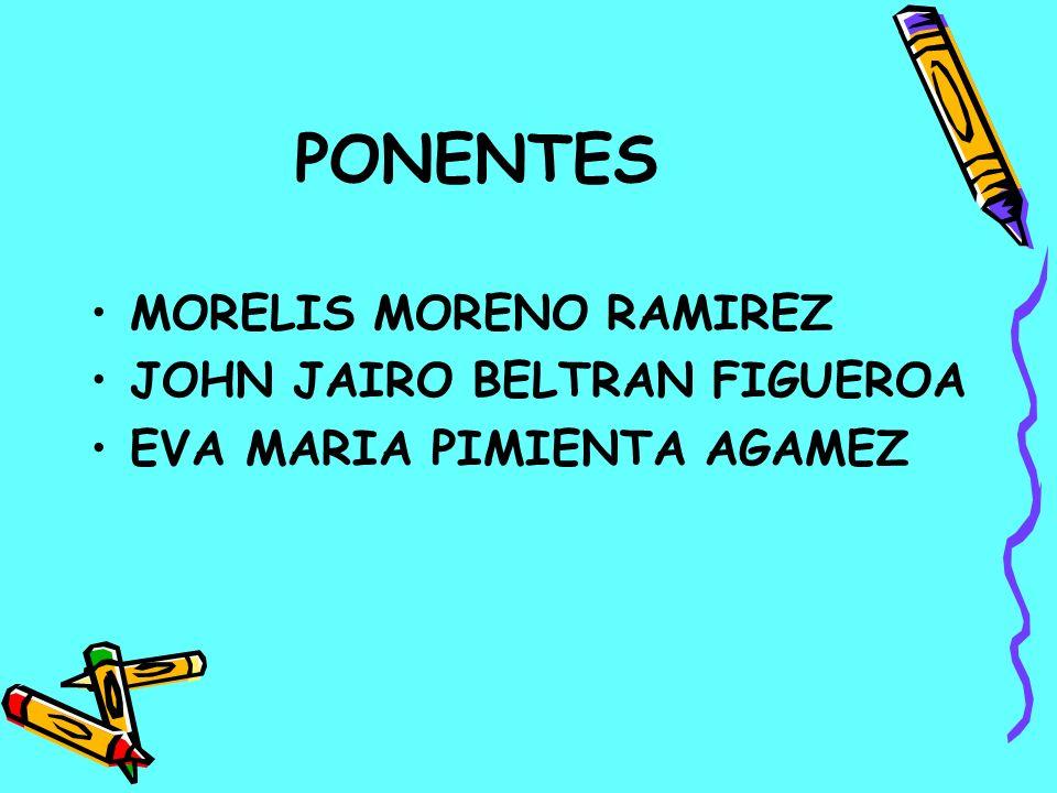 PONENTES MORELIS MORENO RAMIREZ JOHN JAIRO BELTRAN FIGUEROA