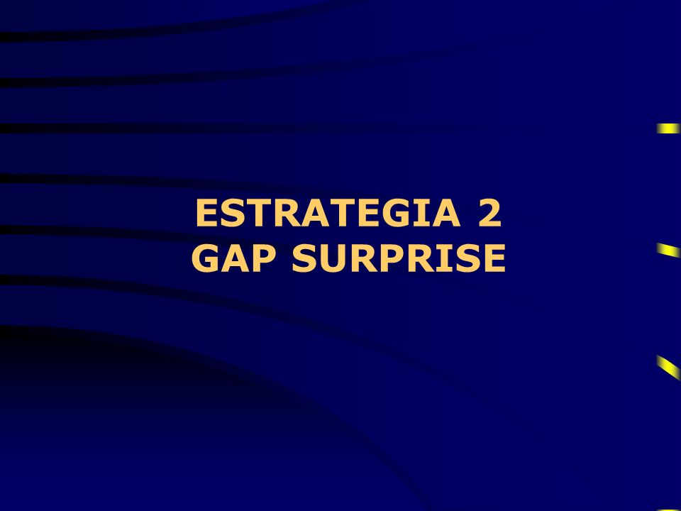 ESTRATEGIA 2 GAP SURPRISE