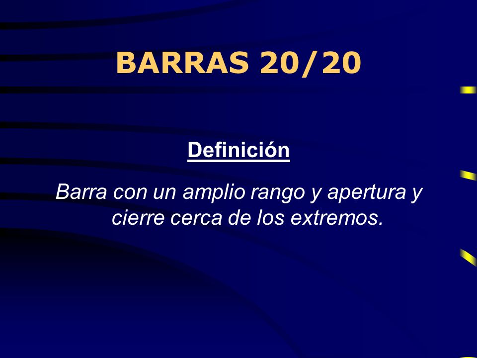 Barra con un amplio rango y apertura y cierre cerca de los extremos.