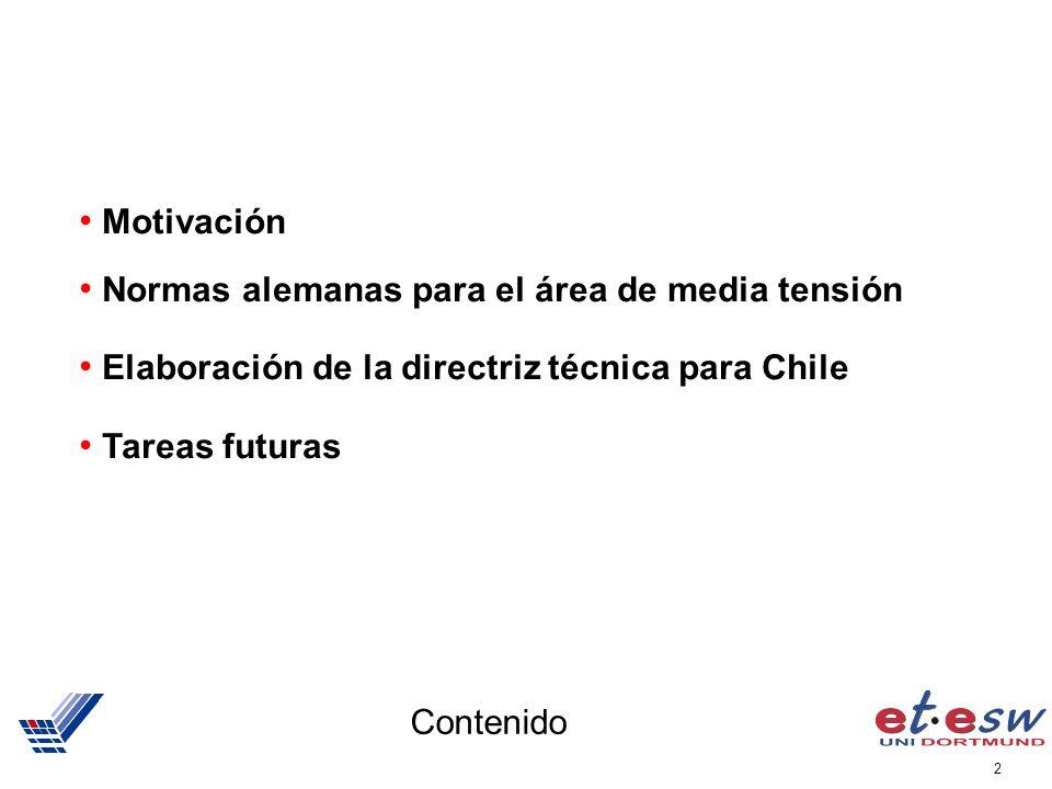 Motivación Normas alemanas para el área de media tensión. Elaboración de la directriz técnica para Chile.