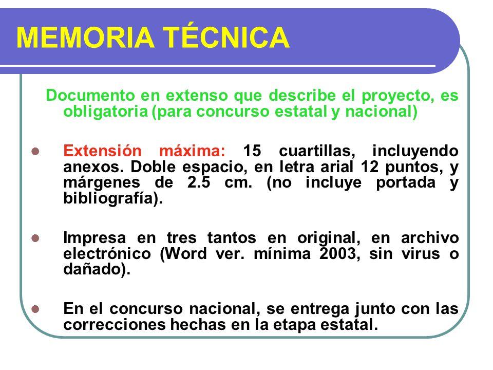 MEMORIA TÉCNICA Documento en extenso que describe el proyecto, es obligatoria (para concurso estatal y nacional)