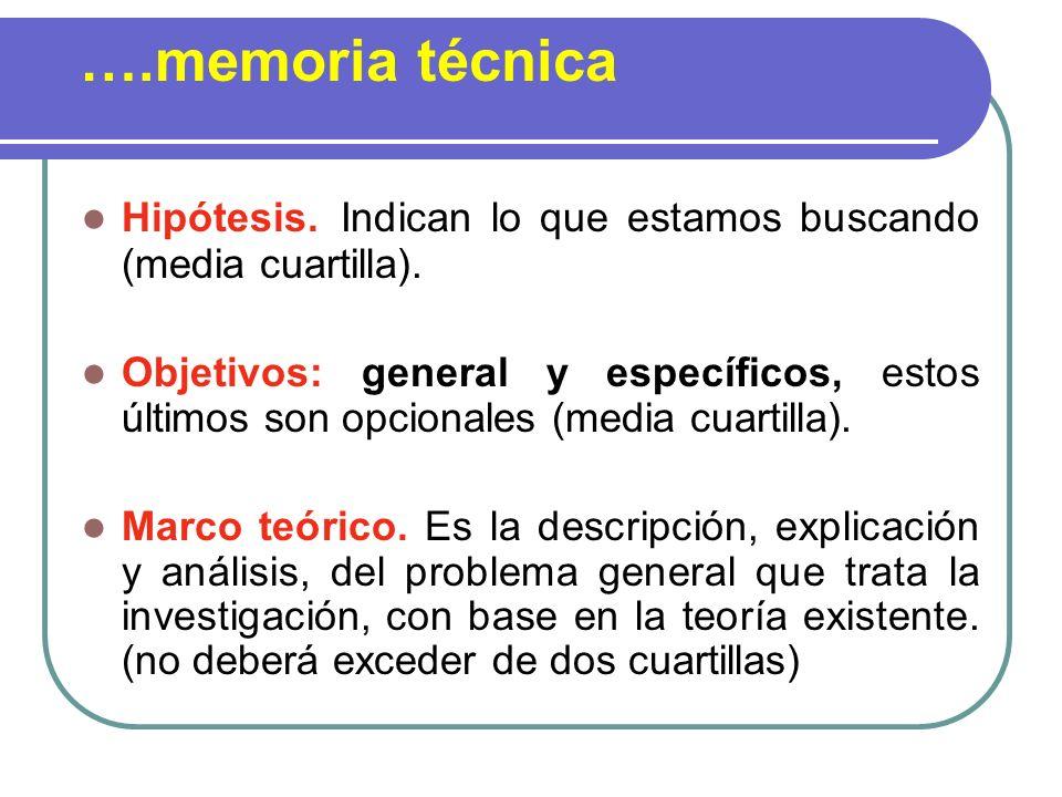….memoria técnica Hipótesis. Indican lo que estamos buscando (media cuartilla).