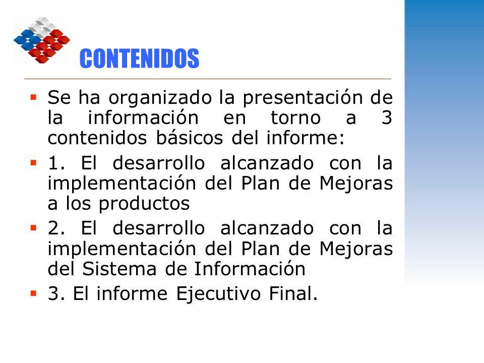 CONTENIDOS Se ha organizado la presentación de la información en torno a 3 contenidos básicos del informe: