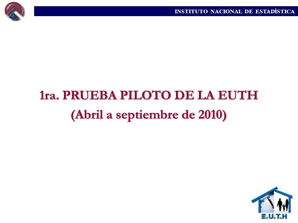 1ra. PRUEBA PILOTO DE LA EUTH (Abril a septiembre de 2010)