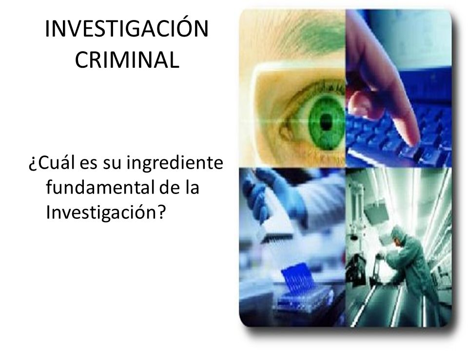 INVESTIGACIÓN CRIMINAL