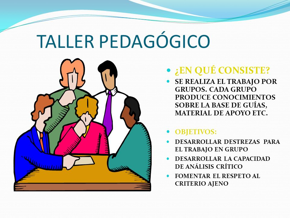 TALLER PEDAGÓGICO ¿EN QUÉ CONSISTE