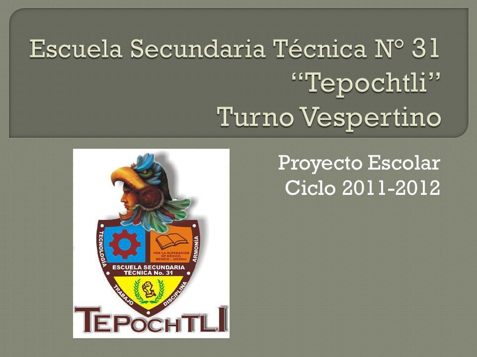 Escuela Secundaria Técnica N° 31 Tepochtli Turno Vespertino