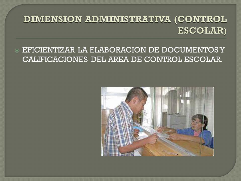 DIMENSION ADMINISTRATIVA (CONTROL ESCOLAR)