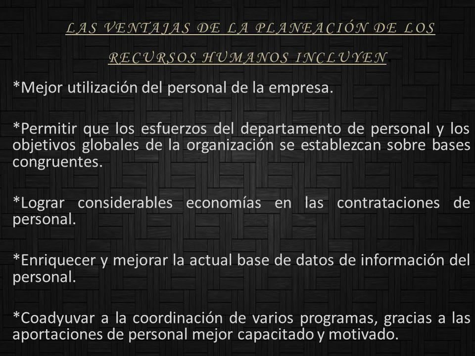 Las ventajas de la planeación de los recursos humanos incluyen.