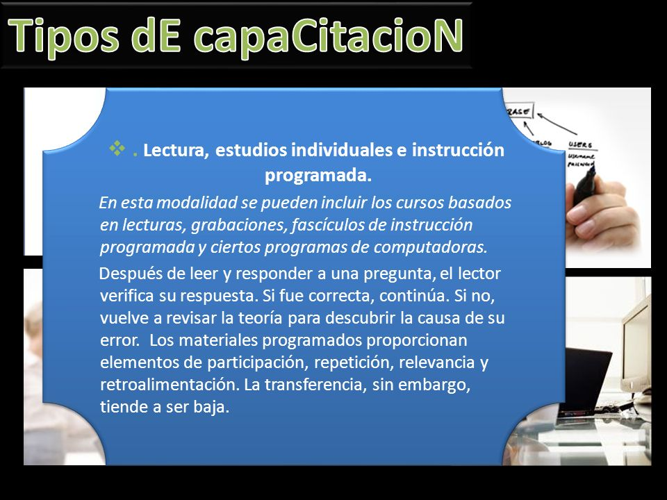 . Lectura, estudios individuales e instrucción programada.