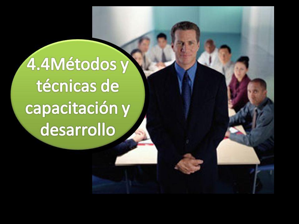 4.4Métodos y técnicas de capacitación y desarrollo